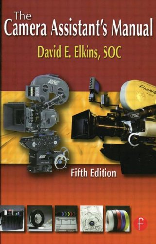 The Camera Assistant's Manual