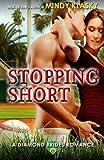 Stopping Short (Diamond Brides) (Volume 6)