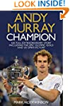 Andy Murray: Champion: The Full Extra...
