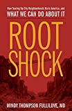 img - for Root Shock: How Tearing Up City Neighborhoods Hurts America, And What We Can Do About It book / textbook / text book