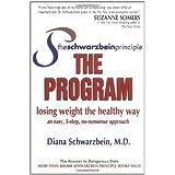The Schwarzbein Principle, The Program: Losing Weight the Healthy Way ~ Diana Schwarzbein