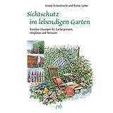"""Sichtschutz im lebendigen Gartenvon """"Irmela Erckenbrecht"""""""
