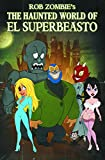 img - for Rob Zombie Presents: The Haunted World Of El Superbeasto (Volume 1) book / textbook / text book