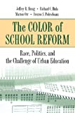 img - for The Color of School Reform: Race, Politics, and the Challenge of Urban Education book / textbook / text book