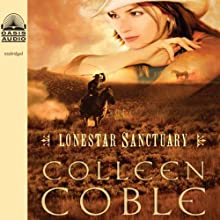 Lonestar Sanctuary (       UNABRIDGED) by Colleen Coble Narrated by Aimee Lilly