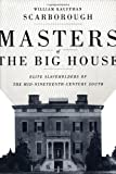 Masters of the Big House: Elite Slaveholders of the Mid-Nineteenth-Century South (Jules and Frances Landry Award)