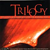 Trilogy: Chamber Music Of Daniel Asia Dorian Wind Quintet And Cypress String Quartet American Brass Quintet