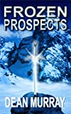 Frozen Prospects (The Guadel Chronicles Book 1)