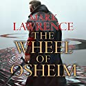 The Wheel of Osheim: Red Queen's War, Book 3 Audiobook by Mark Lawrence Narrated by Sean Ohlendorf