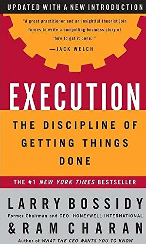 Execution: The Discipline of Getting Things Done