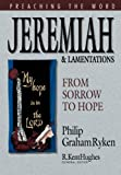 Jeremiah and Lamentations: From Sorrow to Hope (Preaching the Word) (1581341679) by Ryken, Philip Graham