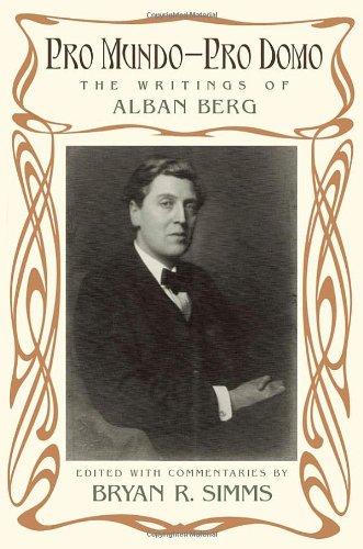 Pro Mundo - Pro Domo: The Writings of Alban Berg