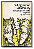 Legislation of Morality: Law, Drugs and Moral Judgment