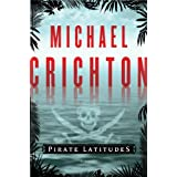 "Pirate Latitudesvon ""Michael Crichton"""