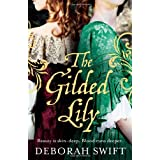 The Gilded Lilyby Deborah Swift