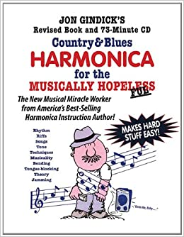 Country and Blues Harmonica for the Musically Hopeless, Jon Gindick