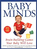 img - for Baby Minds: Brain-Building Games Your Baby Will Love book / textbook / text book