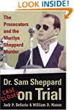 Dr. Sam Sheppard on Trial: The Prosecutors and the Marilyn Sheppard Murder
