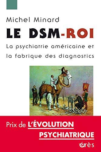 le-dsm-roi-la-psychiatrie-americaine-et-la-fabrique-des-diagnostics