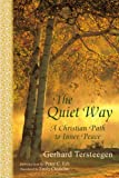 img - for The Quiet Way: A Christian Path to Inner Peace (The Spiritual Classics Series) book / textbook / text book
