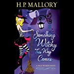 Something Witchy This Way Comes: A Jolie Wilkins Novel, Book 5 (       UNABRIDGED) by H. P. Mallory Narrated by Allyson Ryan