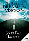 Basics of Dreams, Visions, and Strange Events