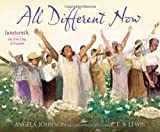 All Different Now: Juneteenth, the First Day of Freedom (English and English Edition)