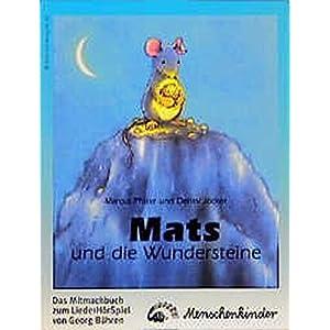 Mats und die Wundersteine. Ein Liederhörspiel / Das Mitmachbuch: Mit Liedern, dem Spieltext, Gestal