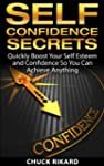 Self Confidence Secrets: Quickly Boos...
