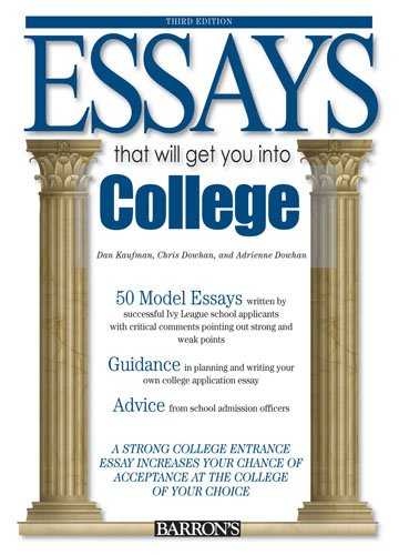 Essays That Will Get You into College, Chris Dowhan, Adrienne Dowhan, Dan Kaufman