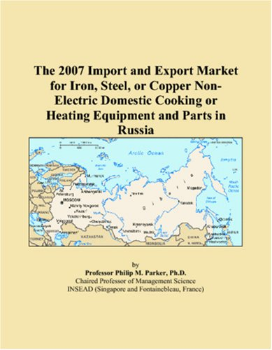 The 2007 Import and Export Market for Iron, Steel, or Copper Non-Electric Domestic Cooking or Heating Equipment and Parts in Russia