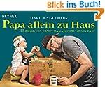 Papa allein zu Haus: 77 Dinge, von de...