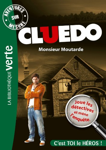 Aventures sur Mesure Cluedo 01 - Monsieur Moutarde (Bibliothèque Verte Plus)