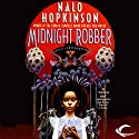 Midnight Robber Audiobook by Nalo Hopkinson Narrated by Robin Miles