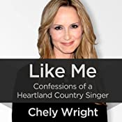 Like Me: Confessions of a Heartland Country Singer | [Chely Wright]