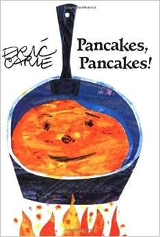 Pancakes, Pancakes (Pixies) by Carle, Eric (1998) Hardcover: Amazon