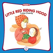 Little Red Riding Hood (       UNABRIDGED) by Luiza Chandy Narrated by Shobha Tharoor Srinivasan
