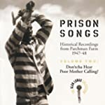 Prison Songs V. 2: Don'tcha Hear Poor...