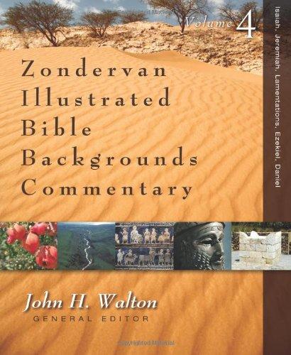 Isaiah, Jeremiah, Lamentations, Ezekiel, Daniel (Zondervan Illustrated Bible Backgrounds Commentary) PDF