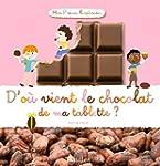 D'o� vient le chocolat de ma tablette ?