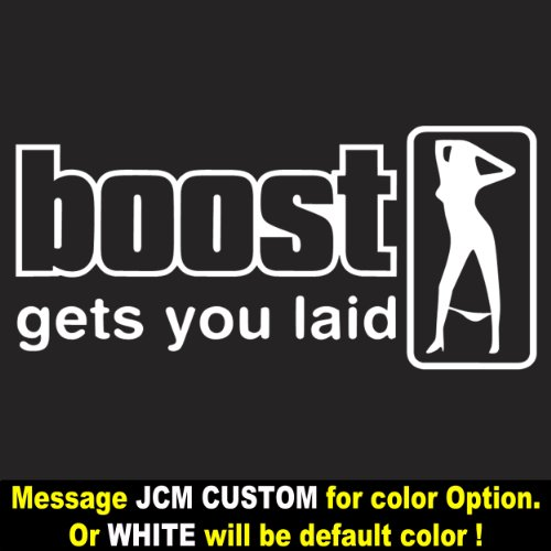 JDM – Boost gets You Laid – Vinyl Decal Sticker / 10″ X 4.7″