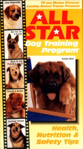 All Star Dog Training Program: Health, Nutrition & Safety Tips