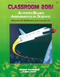 img - for Classroom 2061: Activity-Based Assessments in Science Integrated with Mathematics and Language Arts book / textbook / text book