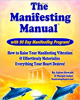 The manifesting manual how to raise your manifesting for How to materialize