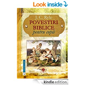 Povestiri biblice pentru copii: J. C. Ryle (Romansh Edition) - Kindle edition by John Charles Ryle. Religion & Spirituality Kindle eBooks @ Amazon.com.