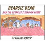 Bearsie Bear and the Surprise Sleepover Party
