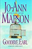 Goodbye, Earl: A Bad Girl Creek Novel (Bad Girl Creek Novels) (0743224647) by Mapson, Jo-Ann