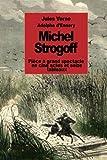 Michel Strogoff: Pièce à grand spectacle en cinq actes et seize tableaux (French Edition)