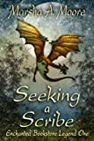 Seeking a Scribe: Enchanted Bookstore Legend One (Enchanted Bookstore Legends)