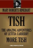 TISH TRILOGY: TISH; THE AMAZING ADVENTURES OF LETITIA CARBERRY; MORE TISH (Timeless Wisdom Collection Book 1671)